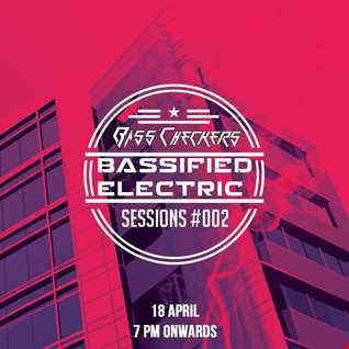 BassCheckers Presents Bassified Electric Sessions #002