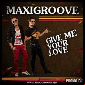 MaxiGroove -Give Me Your Love (Remix by MrZeeAdd)