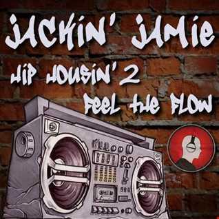 Hip Housin' II - Feel The Flow