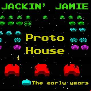 Proto House (The Early Years)
