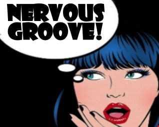Nervous Groove #100