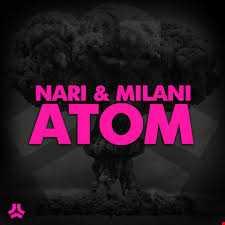 Nari & Milani   Atom (Hemerson Bootleg)