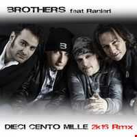 Brothers   Dieci Cento Mille   Feat.Ranieri Remix  2k16   Extended By Micky DJ