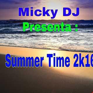 Micky DJ Presenta   Summer Time 2k16