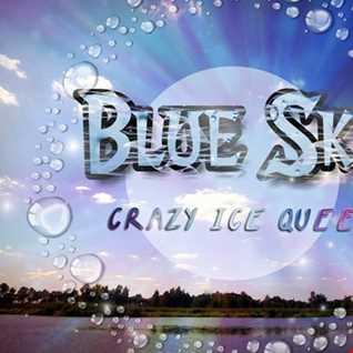 CRAZY ICE QUEEN   Blue Sky