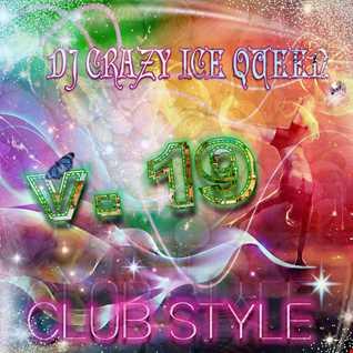 DJ CRAZY ICE QUEEN - CLUB STYLE v.19