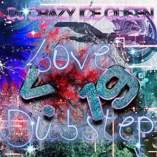 DJ CRAZY ICE QUEEN - Love Dubstep v.19