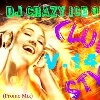 DJ CRAZY ICE QUEEN   CLUB STYLE v.14 (Promo Mix)