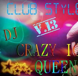 DJ CRAZY ICE QUEEN   CLUB STYLE v.13 (Promo Mix)