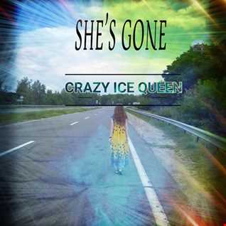 CRAZY ICE QUEEN   She's Gone