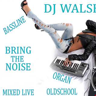djwalshys bring the noise mix