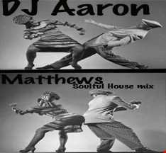 Neo Soulful House By DJ Aaron Matthews