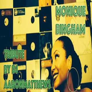 Monigue Bingham Tribute By DJ Aaron Matthews