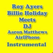 Roy Ayers  Buster WilliamVS BILLIE HOLIDAY MEETS DJ Aaron Matthews INSTRUMENTAL