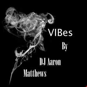 Vibes By DJ Aaron AiriPhone Matthews
