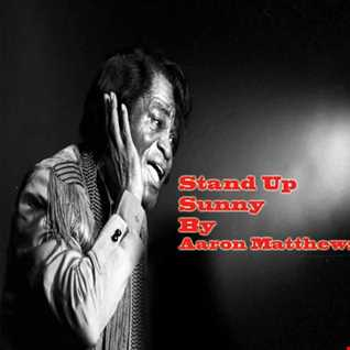 Stand Up Sunny By Aaron Matthews