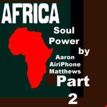 Africa Soul Power Part 2 By DJ Aaron AiriPhone Matthews