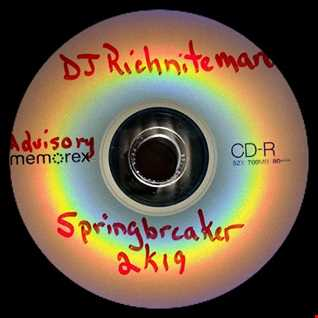 """Spring Breaker"" 2k19 Fla. Ed  DJRichnitemare"