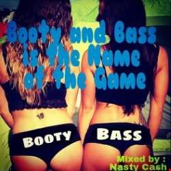 Booty and Bass is the Name of the Game