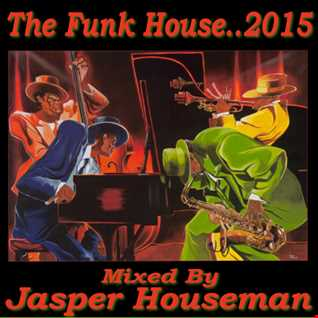 The Funk House.2015