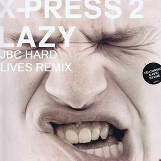 Xpress 2 Featuring  David Byrne - Lazy (JBC's  Hard Lives Remix Jul 2016)