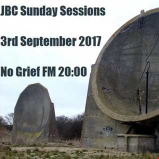 JBC Sunday Session Show, 3rd August 2017 on No Grief FM