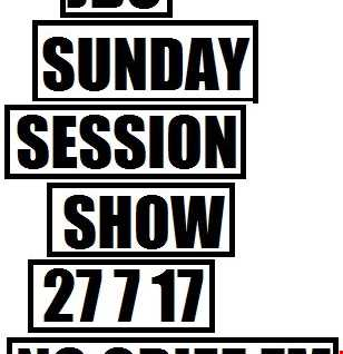 23 7 17 JBC Sunday Sessions Show on No Grief FM