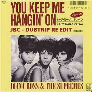 Diana Ross & The Supremes - You Just Keep Me Hanging On (JBC Dubtrip Edit)