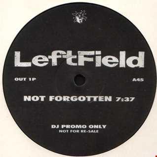 Leftfield - Not Forgotten (JBC Beats For Feet Mix)