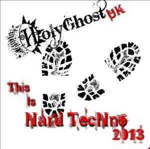 This Is HardTechno!  mixed & compiled by HolyGhost UK