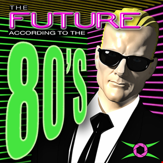 The Future According To The 80's