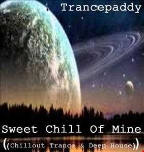 Sweet Chill Of Mine (Chillout Trance & Deep House Mix)