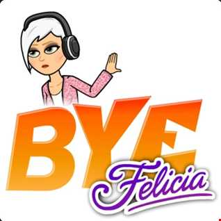 Bye Felicia - Guest Mix for Dave Jay's Midweek House Party on Dance Radio UK