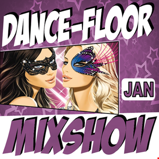 Dance Floor Mixshow (January 2017)