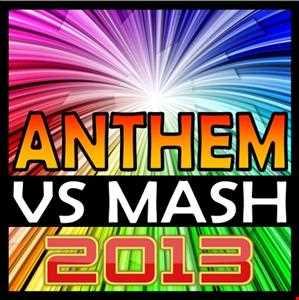 Anthem Vs Mashups 2013