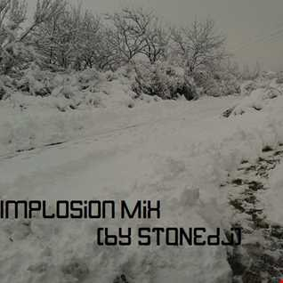 Implosion Mix (by STONEdj)