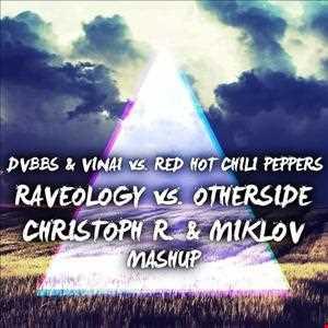 DVBBS & VINAI vs. Red Hot Chili Peppers - Raveology vs. Otherside (Christoph R. & Miklov Mashup)