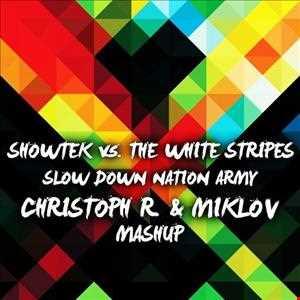 Showtek vs. The White Stripes - Slow Down Nation Army (Christoph R. & Miklov Mashup)