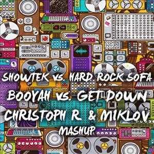 Showtek vs. Hard Rock Sofa - Booyah vs. Get Down (Christoph R. & Miklov Mashup)