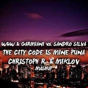W&W & Garmiani vs. Sandro Silva - The City Code is Mine Puna (Christoph R. & Miklov Mashup)