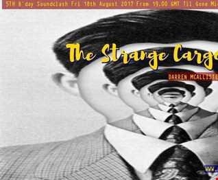 Strange Cargo 5th Birthday 5 hr Soundclash