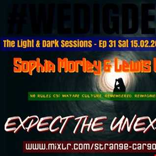 #WEDIGDEEPER S4 EP 31With SOPHIA MORLEY & LEWIS CALTHORPE in The Light & Dark Sessions from 15.02.20 - 45 mins a piece B2B, rinse & repeat