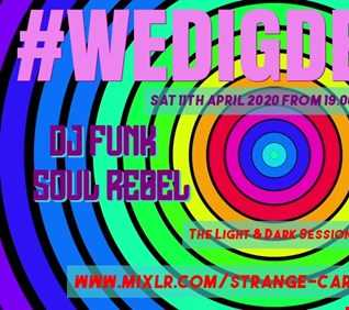 #WEDIGDEEPER S4 EP 37 With DJ FUNK SOUL REBEL & BEN ADLAM in The Light & Dark Sessions from 11.04.20 - 45 mins a piece B2B, rinse & repeat