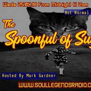 Late into the night with a DOUBLE EXTENDED EDITION of > The SPOONFUL OF SUGAR CLUB > Expect the Unexpected Off Road Radio;  Anything goes Musical Journeying...  as aired 25.04.18