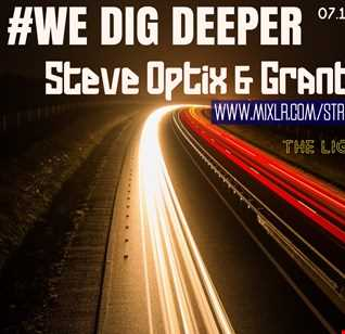 #WEDIGDEEPER S4 EP 21 With STEVE OPTIX & GRANT WILLIAMS in The Light & Dark Sessions from 07.12.19 - 45 mins a piece B2B, rinse & repeat