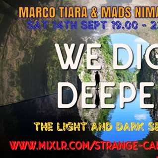 EP 9. #WEDIGDEEPER S4 - From 14.09.19 With Mads Nimann Jensen & Marco Tiara FULL SHOW, 45 MINS A PIECE B2B, RINSE & REPEAT
