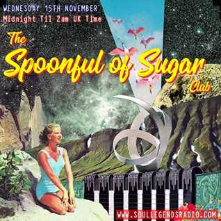 2 hrs of Seriously Smoking, Left of Leftfield, Alternative Groove & Chill With The SPOONFUL OF SUGAR CLUB As aired 15.11.17