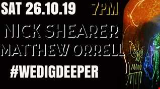 #WEDIGDEEPER>  THE LIGHT AND DARK SESSIONS - EP 15 NICK SHEARER AND MATTHEW ORRELL 26.10.19