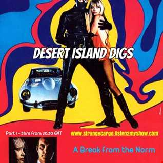 DESERT ISLAND DIGS - part 5 of 5 >>>The 1st part of a 2 part finale >>>> Brought to you by STRANGE CARGO > 3hrs+ talk free as aired on .28.09.2016