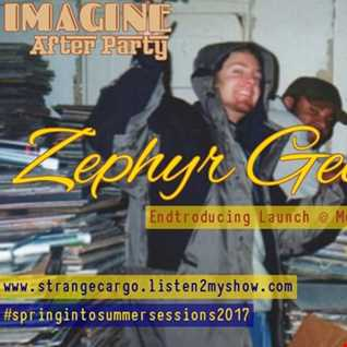 EP18 #springintosummersessions Present IMAGINE The After Party with Zephyr George & Mark Gardner 07.05.17